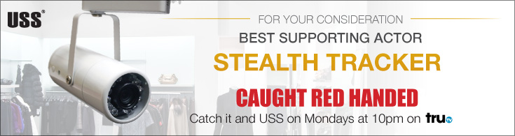 USS - For your consideration - Best Supporting Actor - Stealth Tracker - Caught Red Handed. Catch it and USS on Mondays at 10pm on tru tv