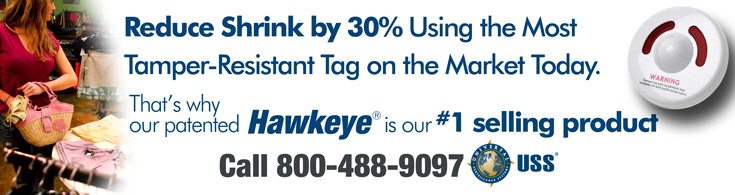 Reduce shrink by 30% using the most tamper-resistant tag on the market today. That's why our patented Hawkeye is our #1 selling product. Call 800-488-9097 - USS