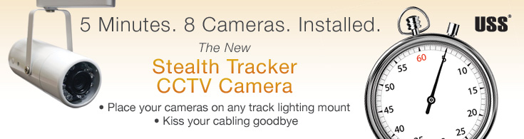 5 Minutes. 8 Cameras. Installed. The New Stealth Tracker CCTV Camera. Place your cameras on any track lighting mount. Kiss your cabling goodbye