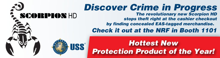 Discover crime in progress. The revolutionary new Scorpion HD stops theft right at the cashier checkout by finding concealed EAS-tagged merchandise. Cheick it out at the NRF in Booth 1101. Hottest New Protection Product of the Year! USS