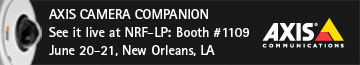 Axis Camera Companion - See it live at NRF-LP: Booth #1109 - June 20-21, New Orleans, LA