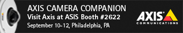 Axis Camera Companion - visit Axis at ASIS Booth #2622 September 10-12, Philadelphia, PA