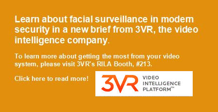 Learn about facial surveillance in modern security in a new brief from 3VR, the video intelligence company. To learn more about getting the most from your video system, please visit 3VR's RILA Booth, #213.