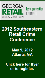 2012 Southeastern Retail Crime Conference. May 9th. Atlanta, GA