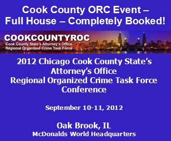 Cook County ORC Event - Full House - Completely Booked! - 2012 Chicago Cook County State's Attorney's Office Regional Organized Crime Task Force Conference. Sept. 10-11, 2012. Oak Brook, IL - McDonalds World Headquarters