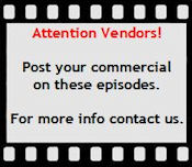 Attention vendors. Post your commercials on these episodes. For more info contact us.