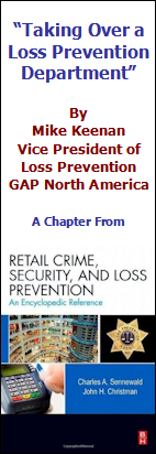 """Taking Over a Loss Prevention Department"" by Mike Keenan, VP of LP for GAP North America. A Chapter From Retail Crime, Security, and Loss Prevention An Encyclopedic Reference"