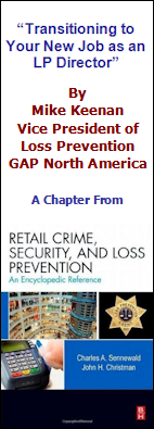 """Transitioning to YOur New Job as an LP Director"" by Mike Keenan, VP of LP for GAP North America. A Chapter From Retail Crime, Security, and Loss Prevention An Encyclopedic Reference"