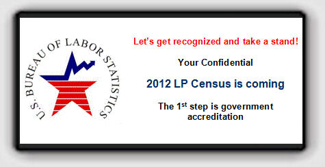 Let's get recognized and take a stand! Your confidential 2012 LP Census is coming. The first step is government accreditation.